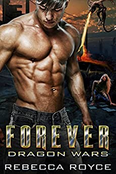 Forever: A Paranormal Romance Novella Series (Dragon Wars Book 1) by [Rebecca Royce]