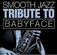 Smooth Jazz Tribute to Babyface