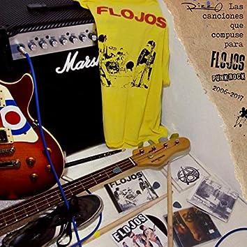 """Las Canciones Que Compuse Para """"Flojos"""" Punk Rock (2006-2017)"""