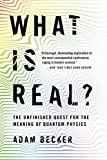 What Is Real? - The Unfinished Quest for the Meaning of Quantum Physics (English Edition) - Format Kindle - 9780465096060 - 12,83 €