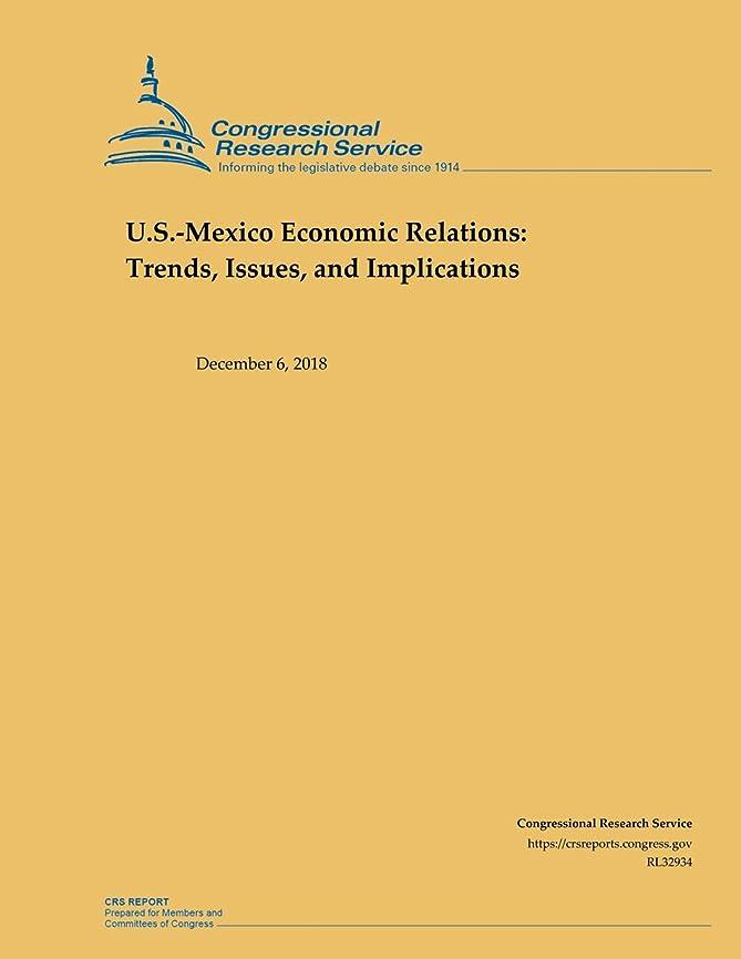 シェルナインへアプライアンスU.S.-Mexico Economic Relations: Trends, Issues, and Implications