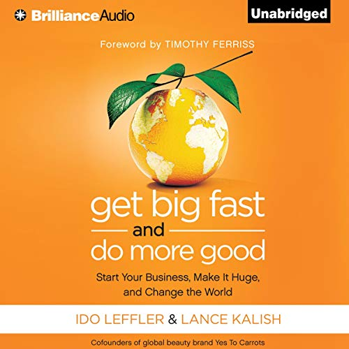 Couverture de Get Big Fast and Do More Good