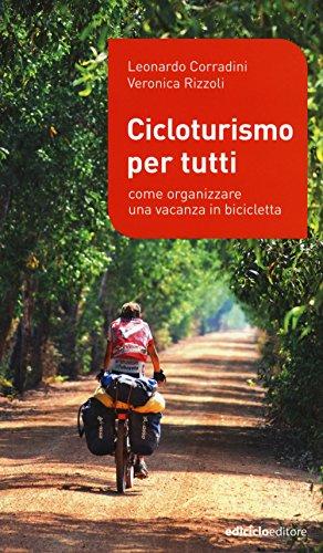Cicloturismo per tutti. Come organizzare una vacanza in bicicletta