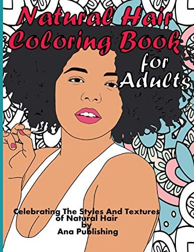 Natural Hair Coloring Book for Adults Celebrating the Styles and Textures of Black Kinky Curly product image