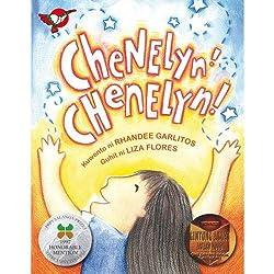 Chenelyn! Chenelyn! by Rhandee Garlitos illustrated by Liza Flores