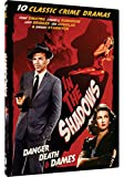 In the Shadows - 10 Classic Crime Dramas: Suddenly,The Strange Love of Martha Ivers, Please Murder Me!, Trapped, Fear In The Night + more!