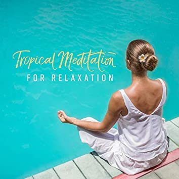 Tropical Meditation for Relaxation