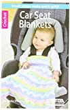 LEISURE ARTS LA-75469 Crochet Car Seat Blankets Book