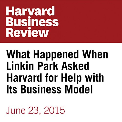 What Happened When Linkin Park Asked Harvard for Help with Its Business Model copertina