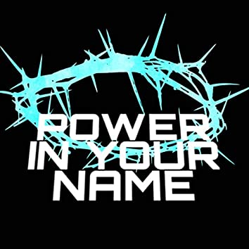 Power in Your Name