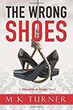 The Wrong Shoes: A Meredith & Hodge Novel (Meredith & Hodge Series)