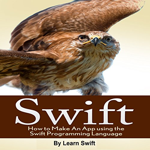 Couverture de Swift: How to Make an App Using the Swift Programming Language