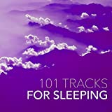 101 Tracks for Sleeping - Bedtime Music, Cozy Pillow Songs for Relaxation Study Meditation