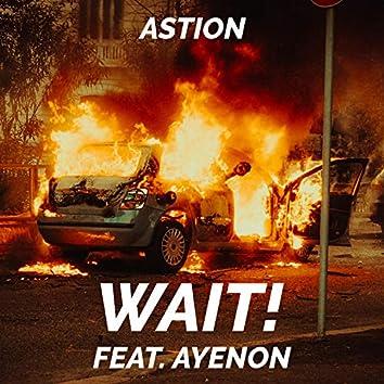 Wait! (feat. AyeNon)