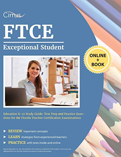 Compare Textbook Prices for FTCE Exceptional Student Education K-12 Study Guide: Test Prep and Practice Questions for the Florida Teacher Certification Examinations  ISBN 9781635305364 by Cirrus Teacher Certification Exam Prep Team