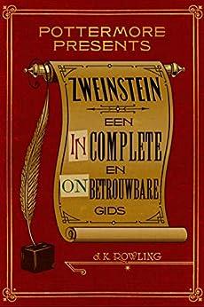 Zweinstein: een incomplete en onbetrouwbare gids (Pottermore Presents Book 3) van [J.K. Rowling]