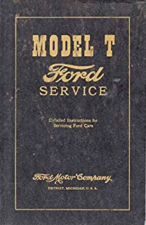 Model T Service Manual Reprint: Detailed Instructions Servicing Ford