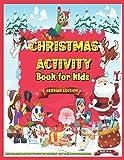 Christmas Activity Book for Kids Ages 4-8 German edition: Funfilled Kids Workbook zum Lernen, Färben, Punkt zu Punkt, Labyrinthe, Sudoku, Farbe nach ... und Mädchen im Alter von 4,5,6,7 und 8!