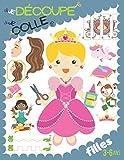 Je découpe, je colle: Carnet de création et d'activités manuelles pour filles 3-6 ans.