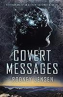 Covert Messages: Hidden Plans of an Alien Intelligence Network (The Covert Trilogy)