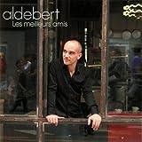 Songtexte von Aldebert - Les Meilleurs Amis