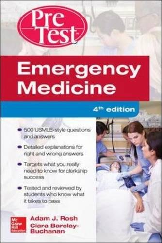Compare Textbook Prices for Emergency Medicine PreTest Self-Assessment and Review, Fourth Edition 4 Edition ISBN 9781259587078 by Rosh, Adam,Barlcay-Buchanan, Ciara