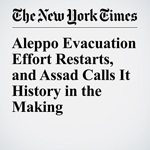 Aleppo Evacuation Effort Restarts, and Assad Calls It History in the Making cover art