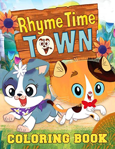 Rhyme Time Town Coloring Book: Let You Be Free To Create, Freely Do What You Love, Be Fully Passionate About Painting In Your Child With Coloring Book Rhyme Time Town