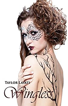 Wingless by [Taylor Lavati]