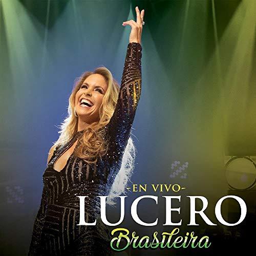 Lucero - Brasileira em Vivo, Universal Music - CD