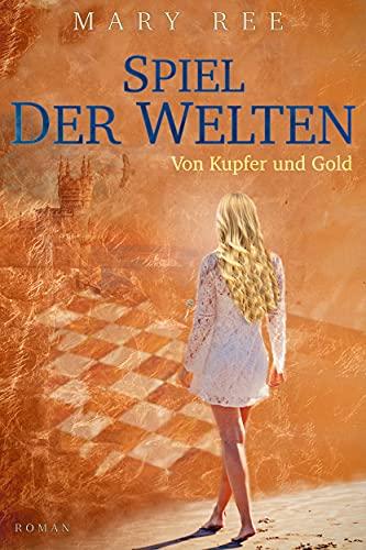 Spiel der Welten: Von Kupfer und Gold