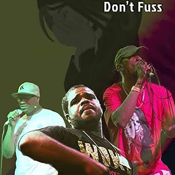 Don't Fuss (feat. Sharod & TDP)