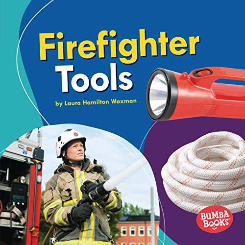 Firefighter Tools (Bumba Books ® — Community Helpers Tools of the Trade) (English Edition)