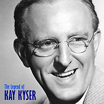 The Legend of Kay Kyser (Remastered)