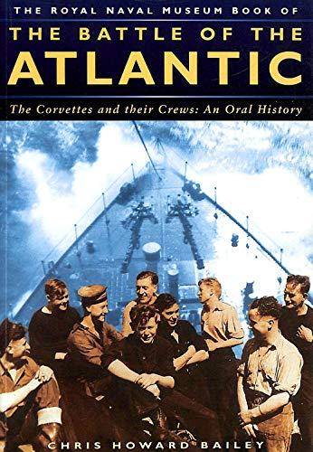 The Battle of the Atlantic: Flower Class Corvettes
