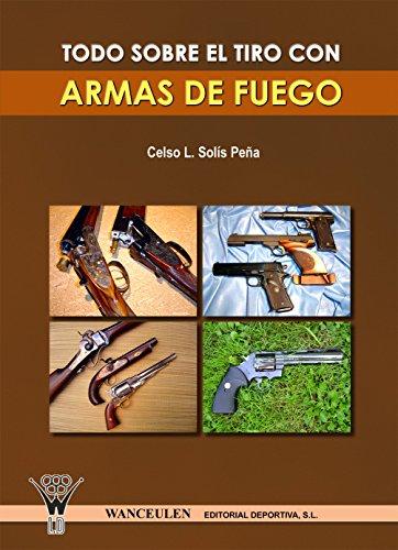 Todo sobre el tiro con armas de fuego