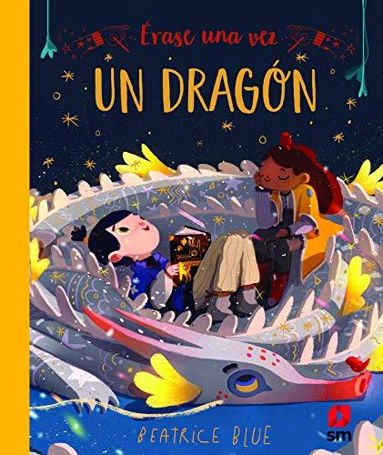 Érase una vez un dragón (Álbumes ilustrados)