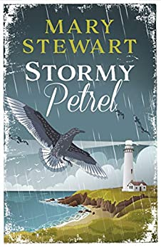 Stormy Petrel: The gripping classic that will keep you on the edge of your seat by [Mary Stewart]