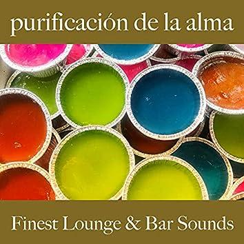 Purificación de la Alma: Finest Lounge & Bar Sounds