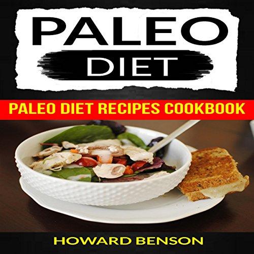 Paleo Diet: Paleo Diet Recipes Cookbook audiobook cover art