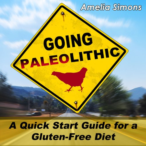 Going Paleolithic: A Quick Start Guide for a Gluten-Free Diet audiobook cover art