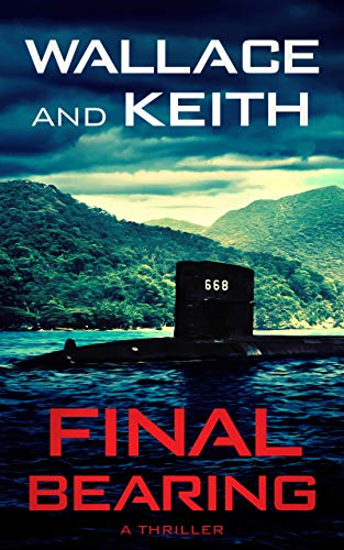Final Bearing (The Hunter Killer Series Book 1) by [George Wallace, Don Keith]
