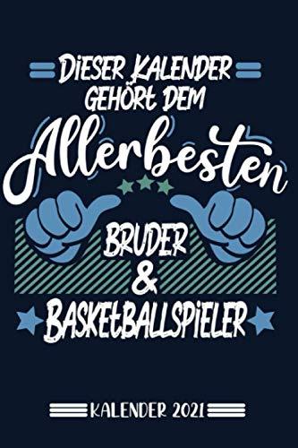 Kalender: Bruder Basketballer Kalender 2021   Kalender & Notizbuch  Geschenk Basketballer   6x9 Format (15,24 x 22,86 cm)