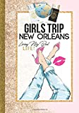 Girls Trip New Orleans Living My Best Life: Women Cute Louisiana Travel Journal with Prompts Gift Idea| Packing List, Budget, Itinerary with Personal ... Birthdays/Event Tracker & Bucket List Sheets