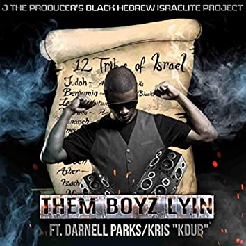 Them Boyz Lyin (feat. Darnell Parks & Kris Kdub)