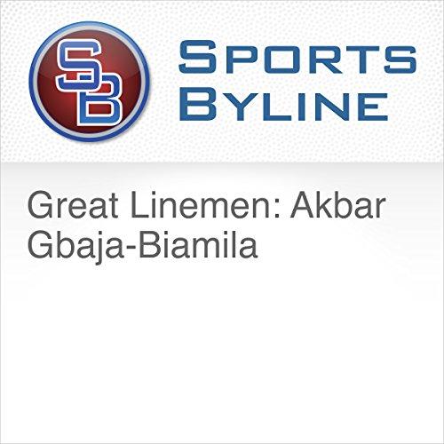Great Linemen: Akbar Gbaja-Biamila audiobook cover art