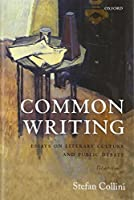 Common Writing: Essays on Literary Culture and Public Debate