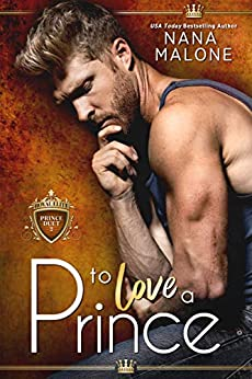 To Love a Prince (The Prince Duet Book 2) by [Nana Malone]
