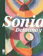 Sonia Delaunay - Les couleurs de l'abstraction d'Anne Montfort