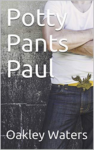 Potty Pants Paul (English Edition)